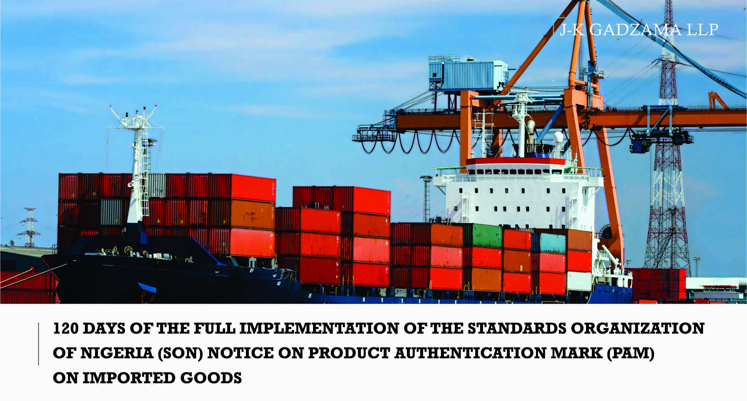 120 Days of the Full Implementation of the Standards of Organization of Nigeria (SON) Notice on Product Authentication Mark (PAM) on Imported Goods